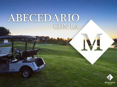 Diccionario de golf: la M